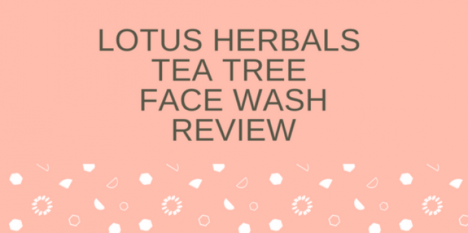 Lotus Herbals Tea Tree Face Wash Review Reds And Pinks
