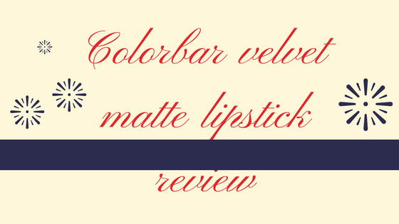 Colorbar velvet matte lipstick review