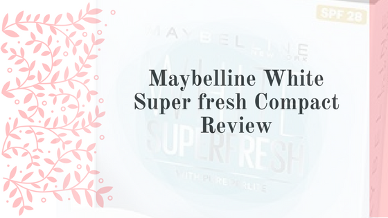 Review of Maybelline White Super fresh Compact
