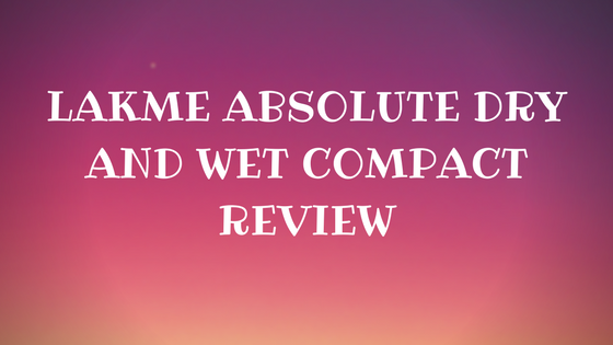 Lakme compact - absolute dry and wet compact review