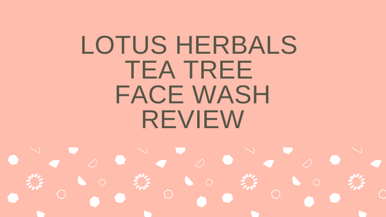 Lotus herbals tea tree face wash review