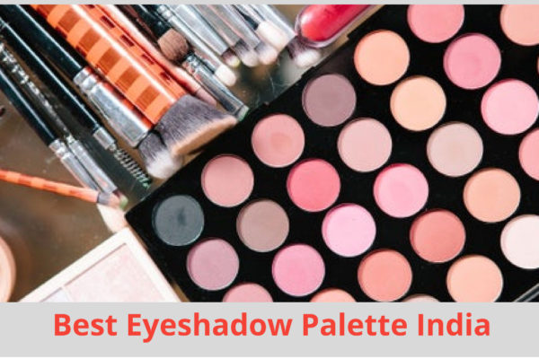 Get Ready To Add Colors To Your Eyes With The Best Eyeshadow Palette India