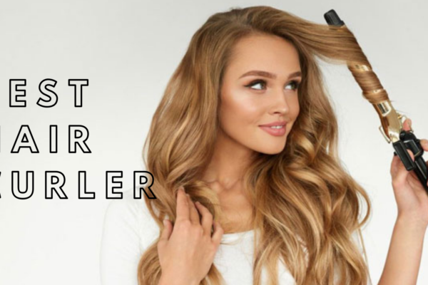 Best Hair Curler – For Awesome And Wild Curls And Waves!